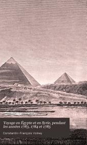 Voyage en Égypte et en Syrie, pendant les années 1783, 1784 et 1785: suivi de considérations sur la guerre des Russes et des Turks, publées en 1788 et 1789, Volume1