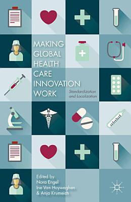 Making Global Health Care Innovation Work PDF