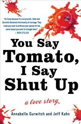 You Say Tomato  I Say Shut Up PDF