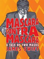 Mascara Contra Mascara: A Tale of Two Masks