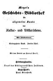 Meyer's Geschichts-Bibliothek für allgemeine Kunde des Kultur- und Völkerlebens: Band 17,Ausgabe 2