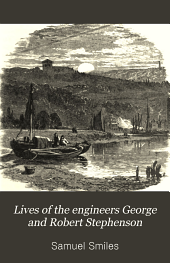 Lives of the Engineers George and Robert Stephenson: The Locomotive