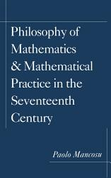 Philosophy Of Mathematics And Mathematical Practice In The Seventeenth Century Book PDF