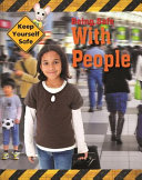 Keep Yourself Safe  Being Safe with People Book