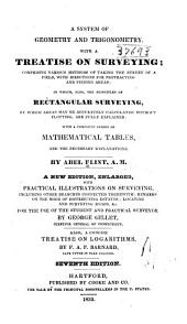 A System of Geometry and Trigonometry: With a Treatise on Surveying ... in Which, Also, the Principles of Rectangular Surveying ... are Fully Explained: with a Complete Series of Mathematical Tables, and the Necessary Explanations