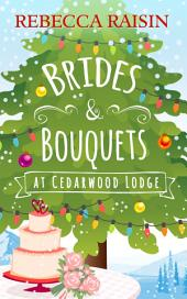 Brides and Bouquets At Cedarwood Lodge: Your perfect laugh out loud Christmas romance