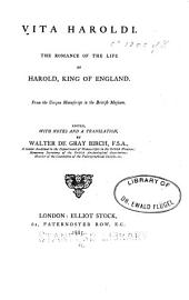 Vita Haroldi: The Romance of the Life of Harold, King of England. From the Unique Manuscript in the British Museum