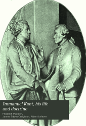 Immanuel Kant: His Life and Doctrine