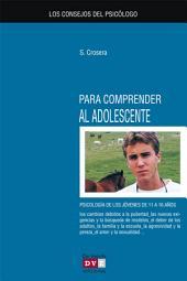 Los Consejos Del Psicólogo para Comprender Al Adolescente