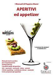 Aperitivi ed appetizer: Il manuale del barman