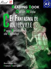 El Fantasma de Canterville para estudiantes de español. Libro de lectura: The Canterville Ghost for Spanish learners. Reading Book Level A2. Beginners.