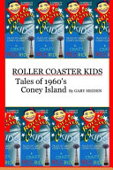 Roller Coaster Kids  Tales of 1960 s Coney Island PDF