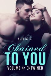 Chained to You, Vol. 4: Entwined