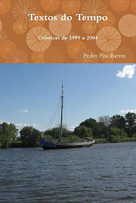 Textos Do Tempo   Cronicas de 1999 a 2004