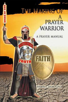 The Making of a Prayer Warrior