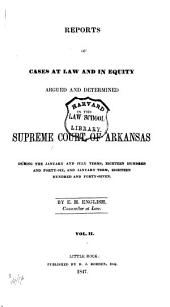Reports of Cases at Law and in Equity Argued and Determined in the Supreme Court of Arkansas: Volume 7
