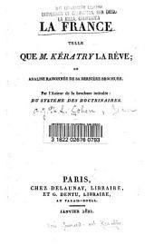 La France telle que M. Kératry la rêve; ou, Analise raisonnée de sa derniére brochure