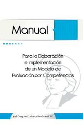 Manual para la elaboración e implementación de un modelo de evaluación por competencias