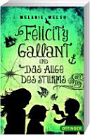 Felicity Gallant und Das Auge des Sturms PDF