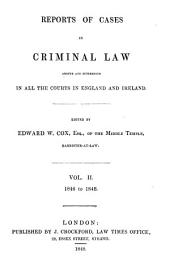 Reports of Cases in Criminal Law: Argued and Determined in All the Courts in England and Ireland