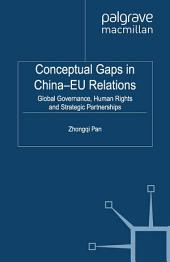 Conceptual Gaps in China-EU Relations: Global Governance, Human Rights and Strategic Partnerships