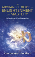 The Archangel Guide to Enlightenment and Mastery PDF