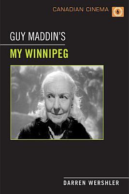 Guy Maddin s My Winnipeg