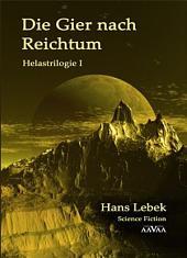 DIE GIER NACH REICHTUM - HELASTRILOGIE I