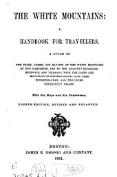The White mountains: a handbook for travellers [ed. by M.F. Sweeter].