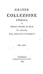 Grande collezione Storica, con aggiunte, note, osservazioni e schiarimenti: Volume 42
