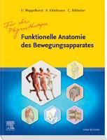 Funktionelle Anatomie des Bewegungsapparats f  r die Physiotherapie PDF