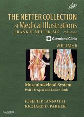 The Netter Collection of Medical Illustrations: Musculoskeletal System, Volume 6, Part II - Spine and Lower Limb E-Book: Edition 2
