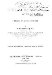 The Last Cruise of the Miranda: A Record of Arctic Adventure
