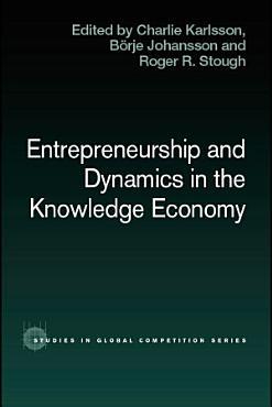 Entrepreneurship and Dynamics in the Knowledge Economy PDF
