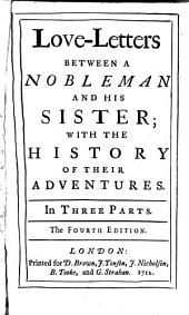 Love-letters Between a Nobleman and His Sister: With the History of Their Adventures. In Three Parts