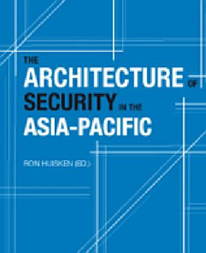 The Architecture of Security in the Asia Pacific PDF