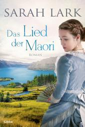 Das Lied der Maori: Roman