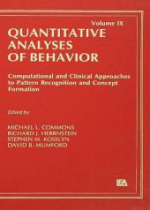 Computational and Clinical Approaches to Pattern Recognition and Concept Formation: Quantitative Analyses of Behavior, Volume 9