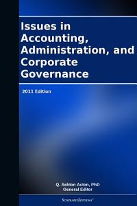Issues in Accounting  Administration  and Corporate Governance  2011 Edition PDF