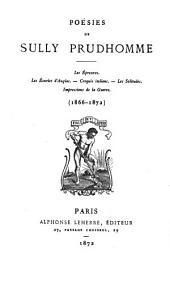 Poésies de Sully Prudhomme: Les épreuves.--Lesécuries d'Augias.--Croquis italiens.--Les solitudes.--Impressions de la guerre (1866-1872), Volume2