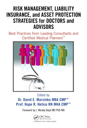 Risk Management  Liability Insurance  and Asset Protection Strategies for Doctors and Advisors PDF