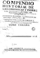 Los Quarenta libros del compendio historial de las chronicas y universal historia de todos los reynos de España,3: Volúmenes 1-4