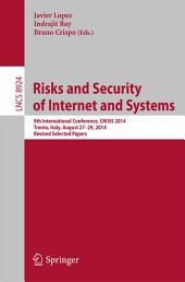 Risks and Security of Internet and Systems: 9th International Conference, CRiSIS 2014, Trento, Italy, August 27-29, 2014, Revised Selected Papers