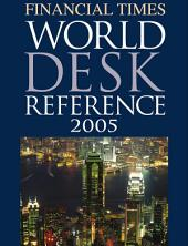 Financial Times World Desk Reference 2005