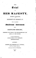 The Trial of Her Majesty  Queen Caroline  Consort of George IV  for an Alledged Adulterous Intercourse with Bartolomo Bergami PDF