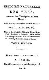 Histoire naturelle des vers: contenant leur description et leurs moeurs : avec figures dessinées d'après nature, Volume2
