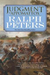 Judgment at Appomattox: A Novel