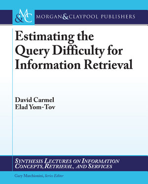 Estimating the Query Difficulty for Information Retrieval PDF