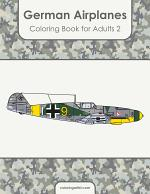 German Airplanes Coloring Book for Adults 2