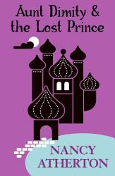 Aunt Dimity And The Lost Prince Aunt Dimity Mysteries Book 18  Book PDF